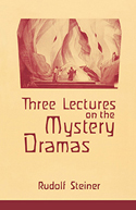 THREE LECTURES ON THE MYSTERY DRAMAS