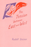 THE TENSION BETWEEN EAST AND WEST