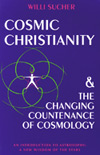 COSMIC CHRISTIANITY AND THE CHANGING COUNTENANCE OF COSMOLOGY