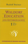 WALDORF EDUCATION AND ANTHROPOSOPHY 1