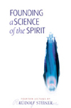 FOUNDING A SCIENCE OF THE SPIRIT