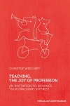 TEACHING, THE JOY OF PROFESSION